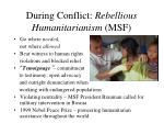 during conflict rebellious humanitarianism msf