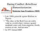 during conflict rebellious humanitarianism