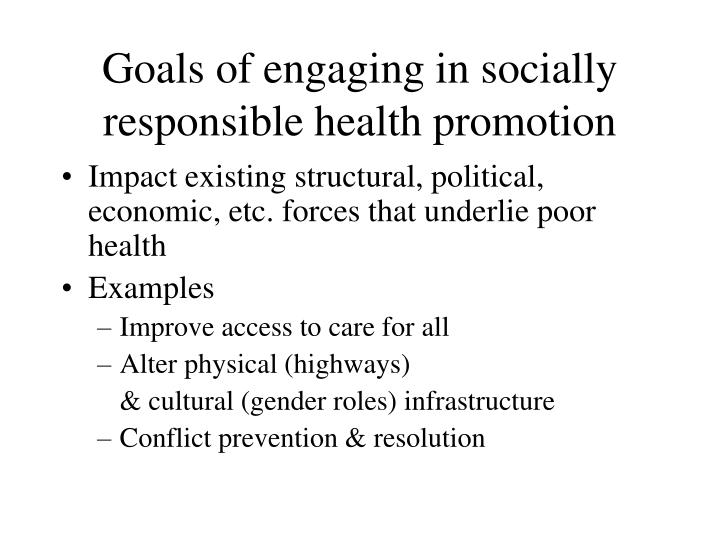 Goals of engaging in socially responsible health promotion
