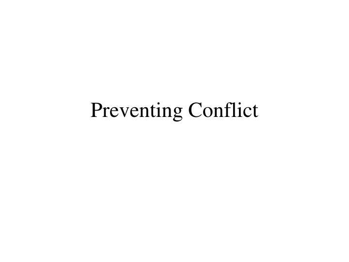 Preventing Conflict