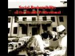 social responsibility of the health professional