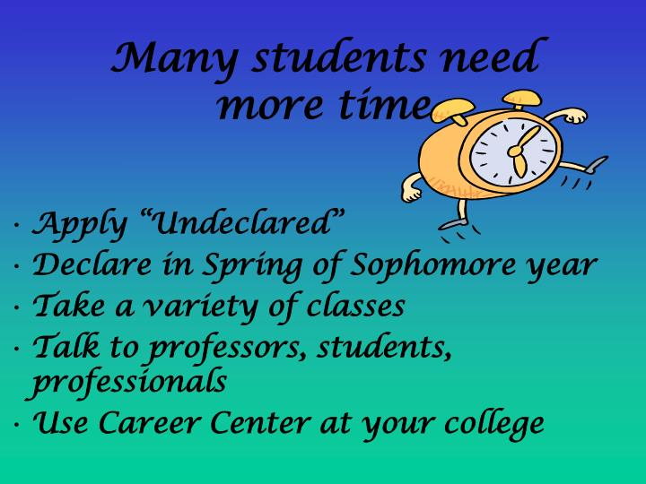 Many students need more time