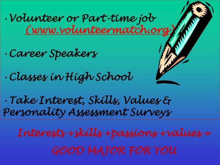 Volunteer or Part-time job