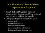 an alternative result driven improvement programs