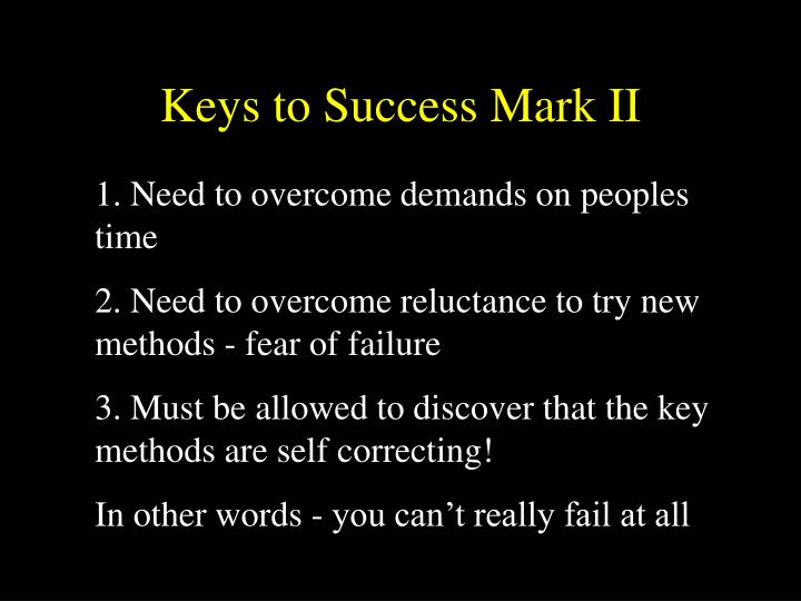 Keys to Success Mark II