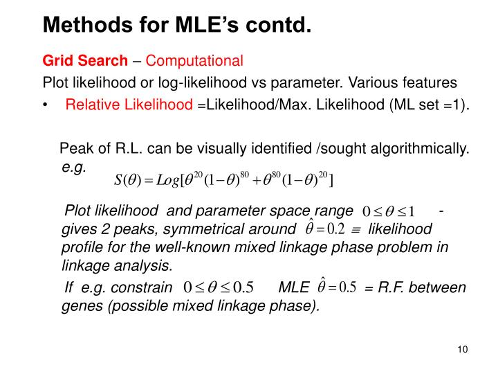Methods for MLE's contd.