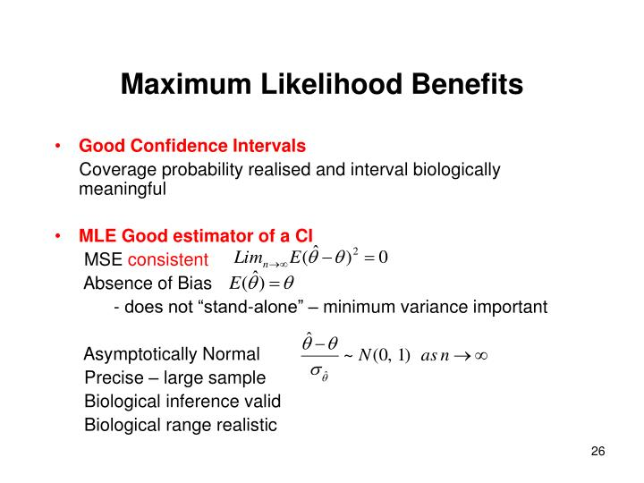 Maximum Likelihood Benefits