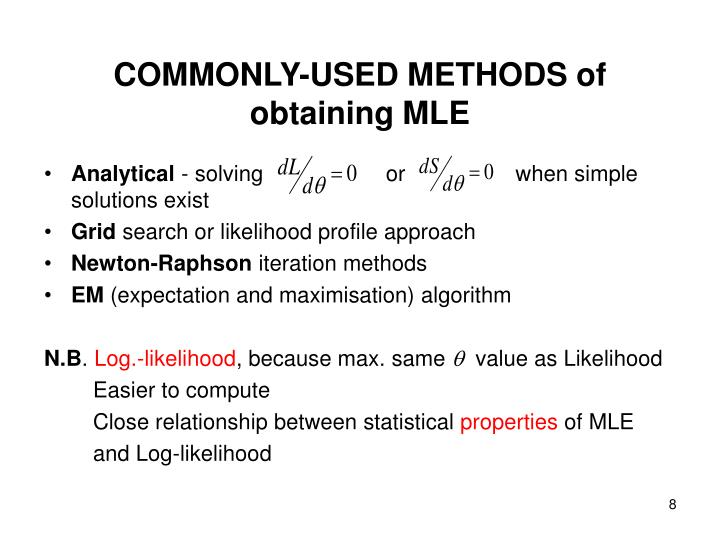 COMMONLY-USED METHODS of obtaining MLE
