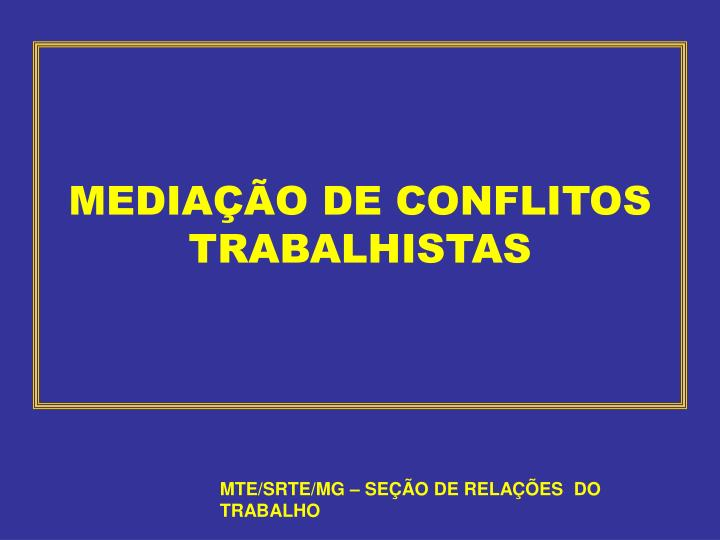 MEDIAÇÃO DE CONFLITOS TRABALHISTAS