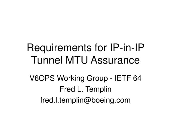 Requirements for ip in ip tunnel mtu assurance