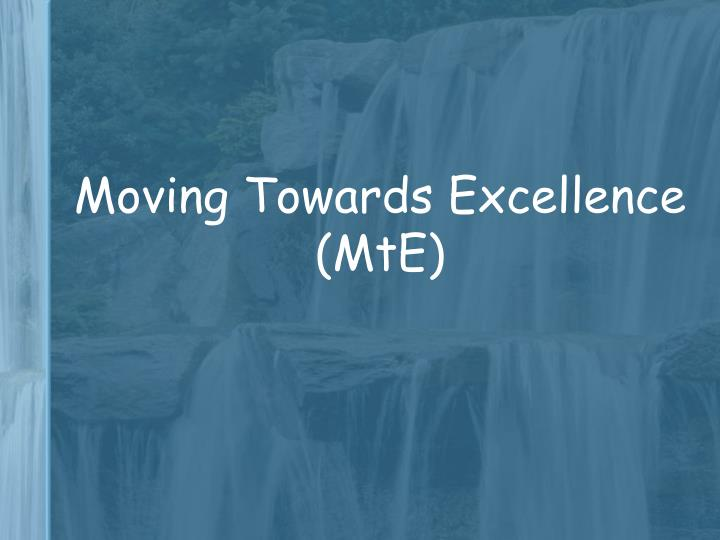 Moving Towards Excellence