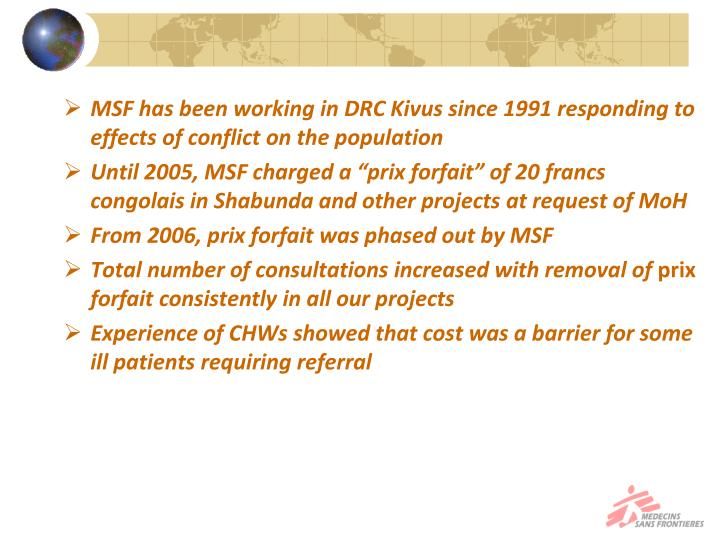 MSF has been working in DRC Kivus since 1991 responding to effects of conflict on the population