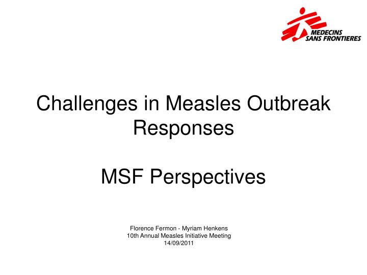 Challenges in measles outbreak responses msf perspectives