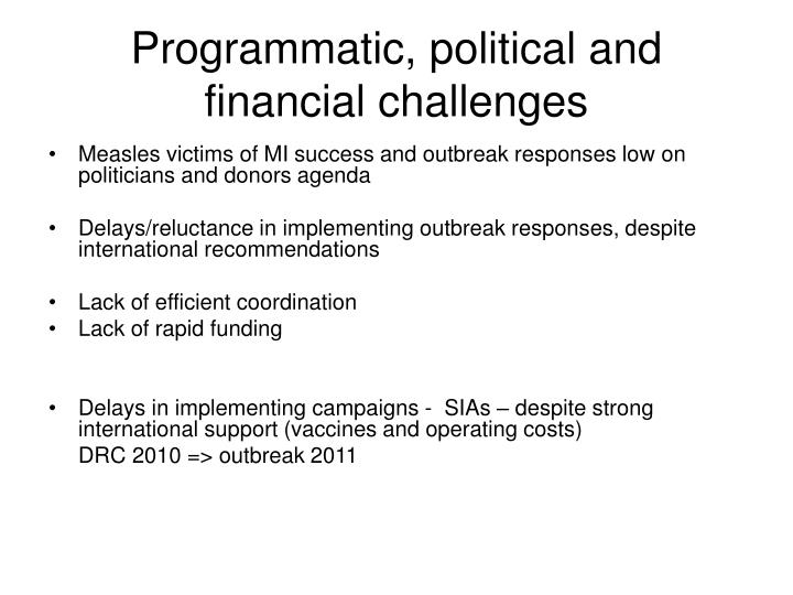 Programmatic, political and financial challenges