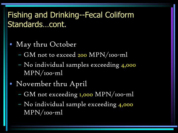Fishing and Drinking--Fecal Coliform Standards…cont.