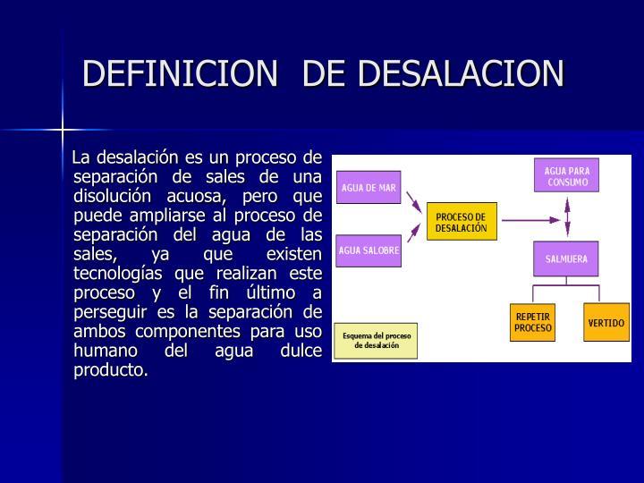 DEFINICION  DE DESALACION
