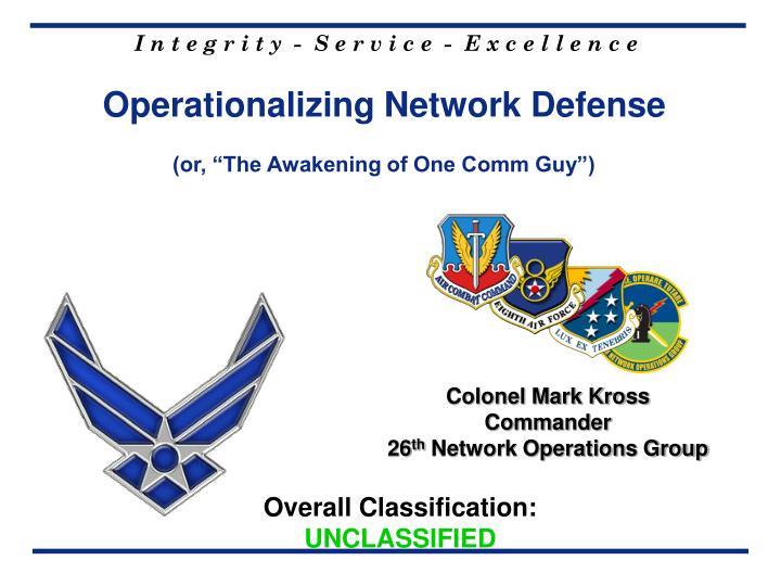 Operationalizing Network Defense