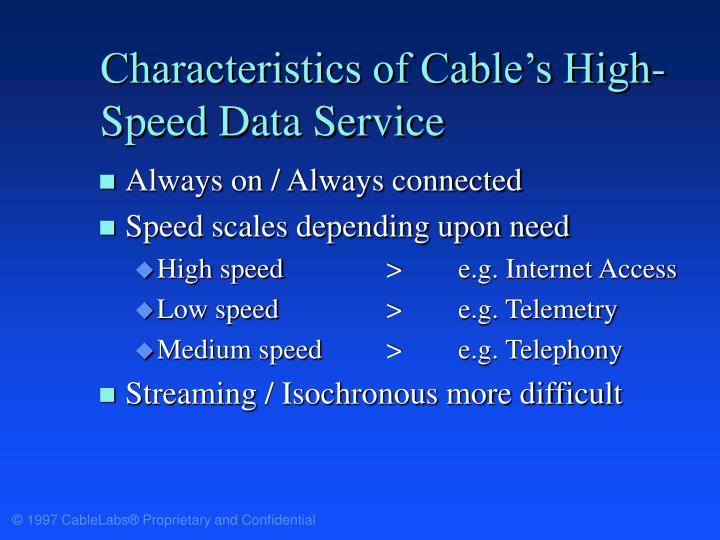 Characteristics of Cable's High-Speed Data Service