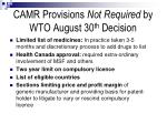 camr provisions not required by wto august 30 th decision