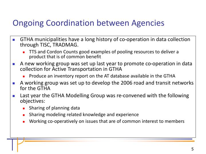 GTHA municipalities have a long history of co-operation in data collection through TISC, TRADMAG.