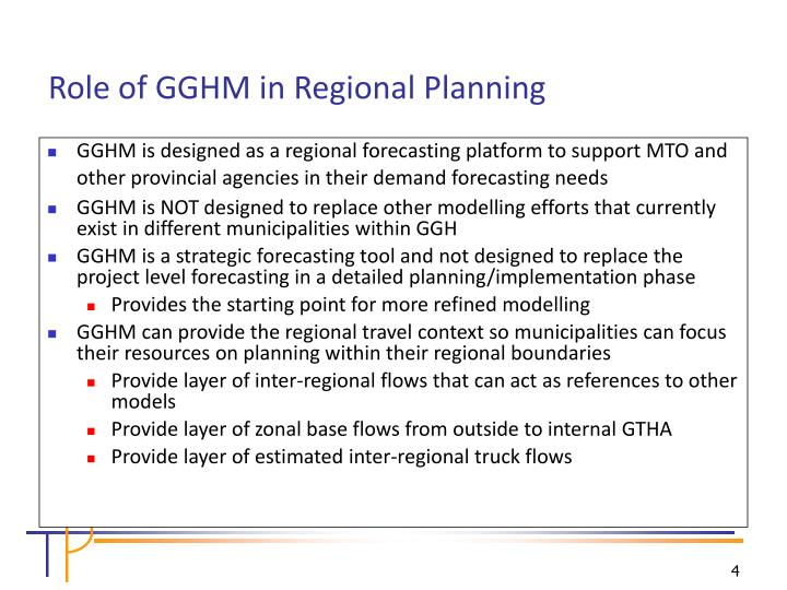 GGHM is designed as a regional forecasting platform to support MTO and other provincial agencies in their demand forecasting needs