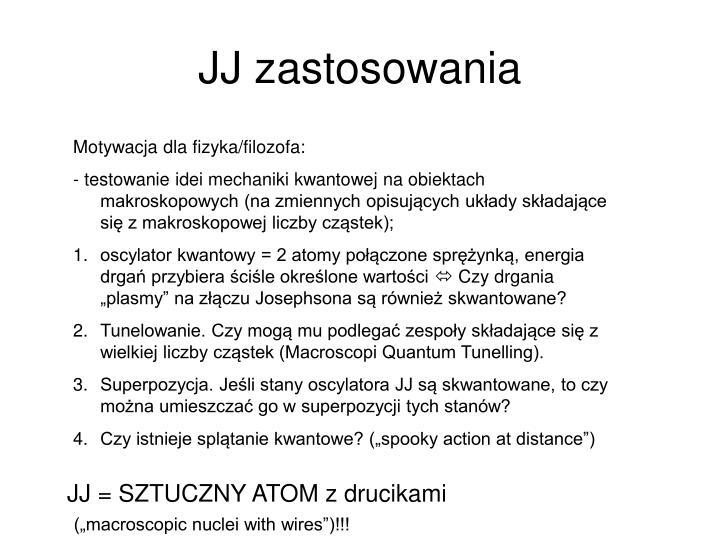 JJ zastosowania