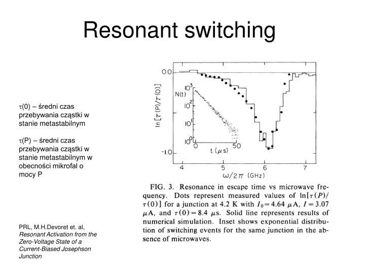 Resonant switching