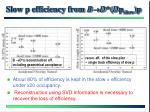 slow p efficiency from b d d p slow p
