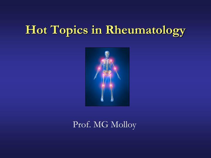 hot topics in rheumatology
