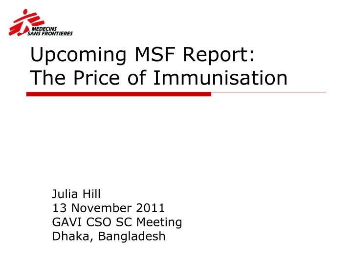 Upcoming MSF Report: