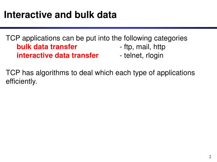 Interactive and bulk data