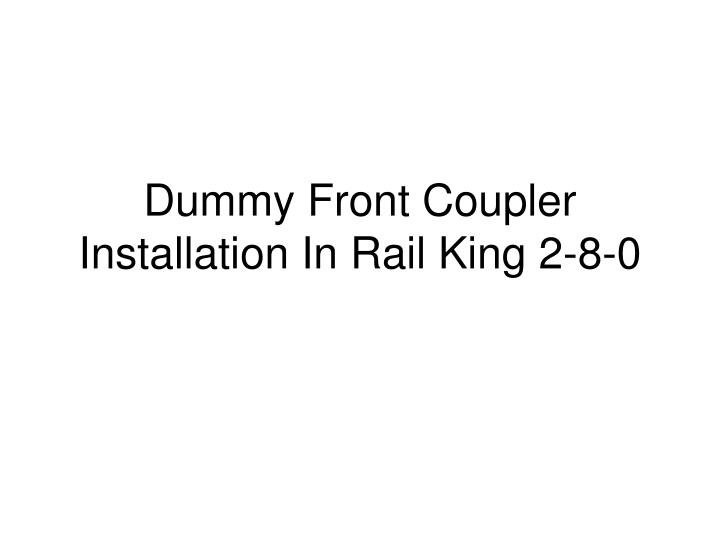 Dummy Front Coupler Installation In Rail King 2-8-0