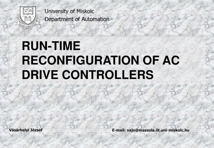 Run time reconfiguration of ac drive controllers