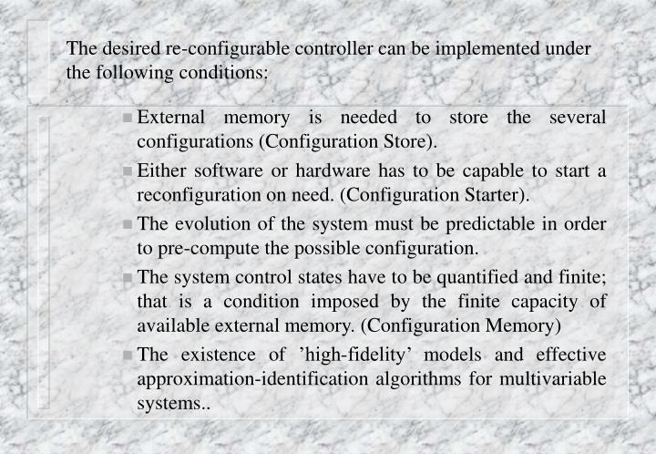 The desired re-configurable controller can be implemented under the following conditions: