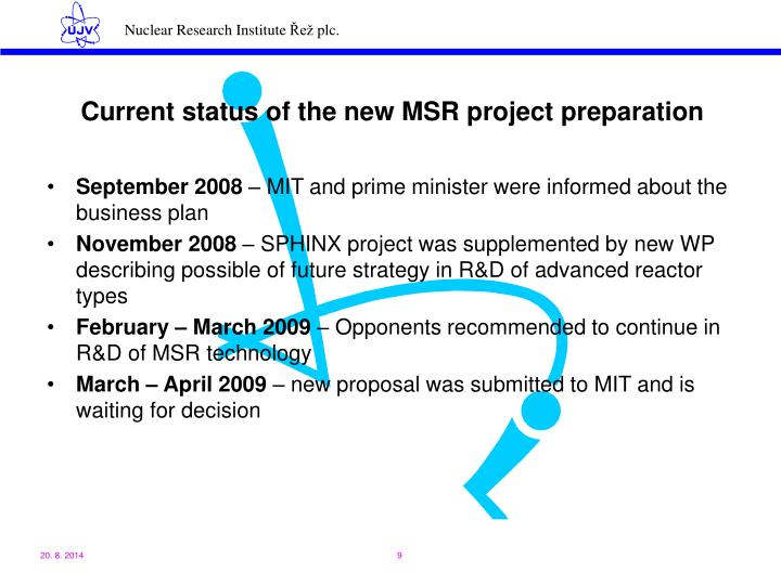 Current status of the new MSR project preparation