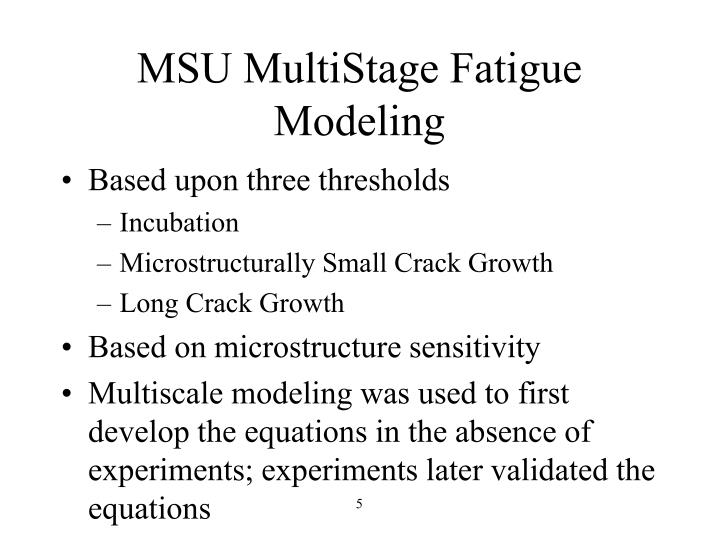 MSU MultiStage Fatigue Modeling