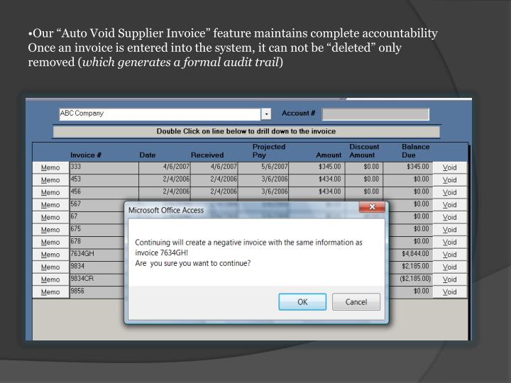"""Our """"Auto Void Supplier Invoice"""" feature maintains complete accountability"""