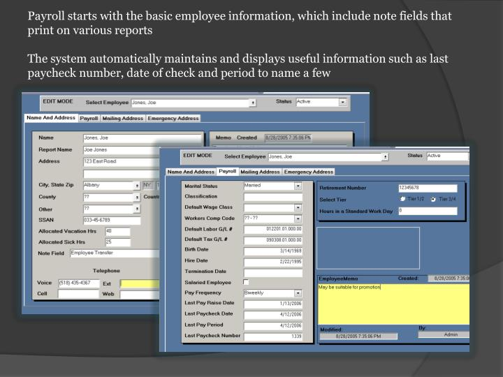 Payroll starts with the basic employee information, which include note fields that print on various reports