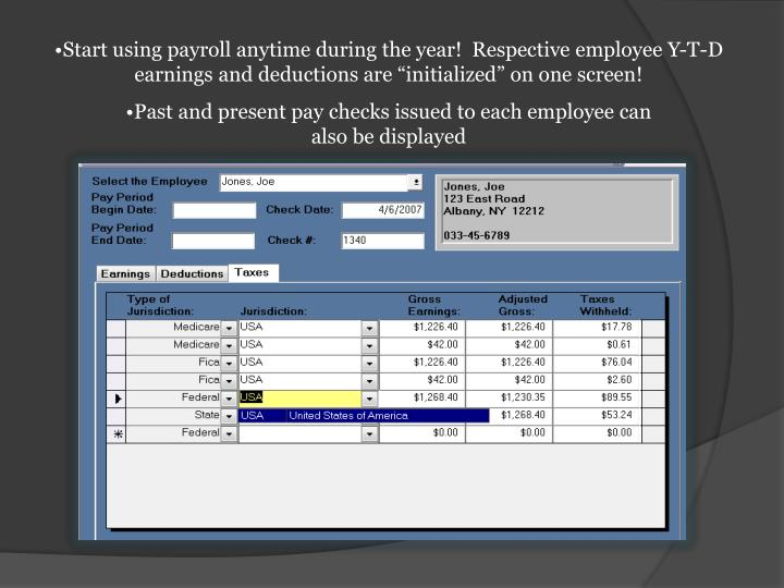 """Start using payroll anytime during the year!  Respective employee Y-T-D earnings and deductions are """"initialized"""" on one screen!"""