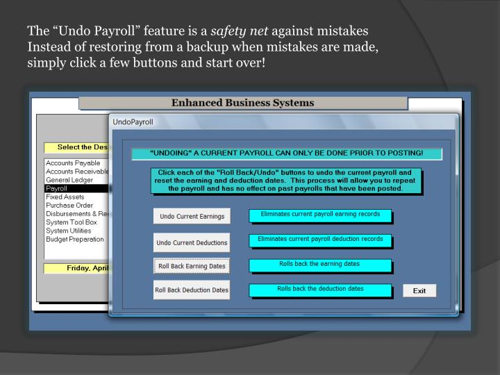 """The """"Undo Payroll"""" feature is a"""