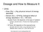 dosage and how to measure it