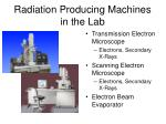 radiation producing machines in the lab