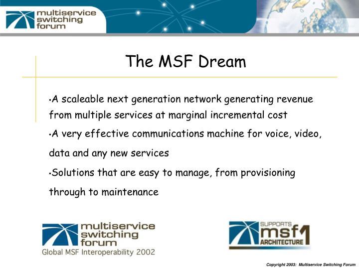 The MSF Dream