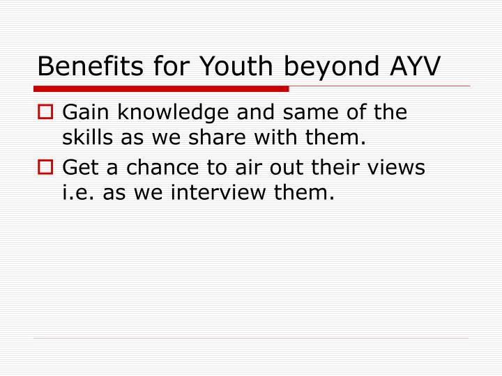 Benefits for Youth beyond AYV
