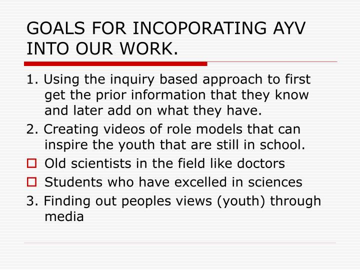 Goals for incoporating ayv into our work