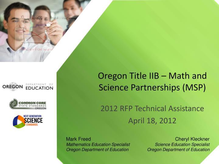 Oregon Title IIB – Math and Science Partnerships (MSP)