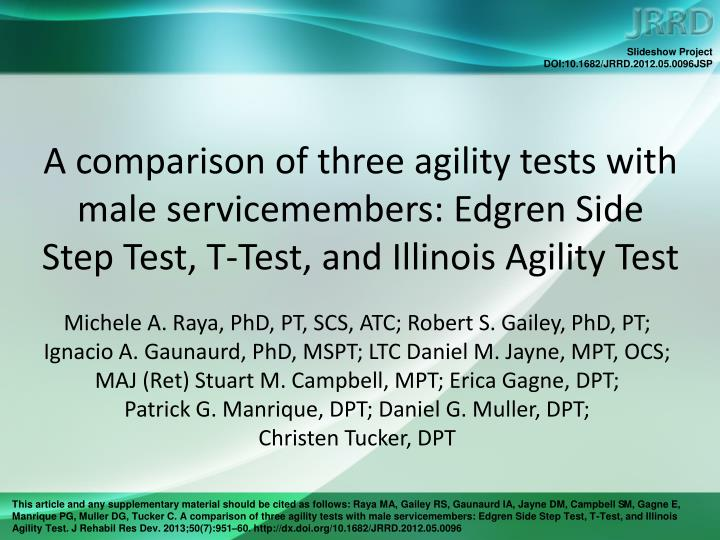 A comparison of three agility tests with male servicemembers: Edgren Side Step Test, T-Test, and Ill...