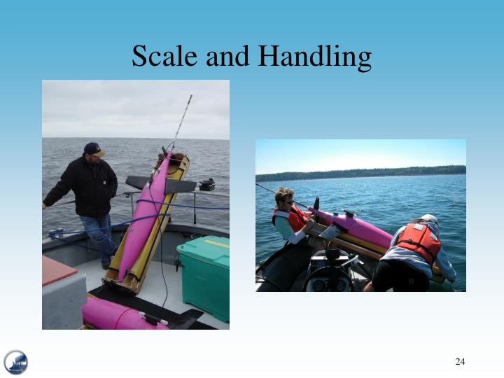 Scale and Handling