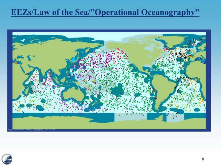 "EEZs/Law of the Sea/""Operational Oceanography"""