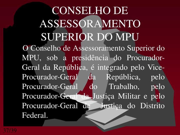 CONSELHO DE ASSESSORAMENTO SUPERIOR DO MPU